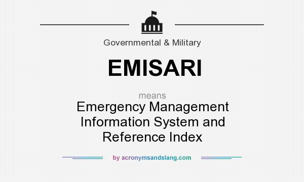What does EMISARI mean? It stands for Emergency Management Information System and Reference Index