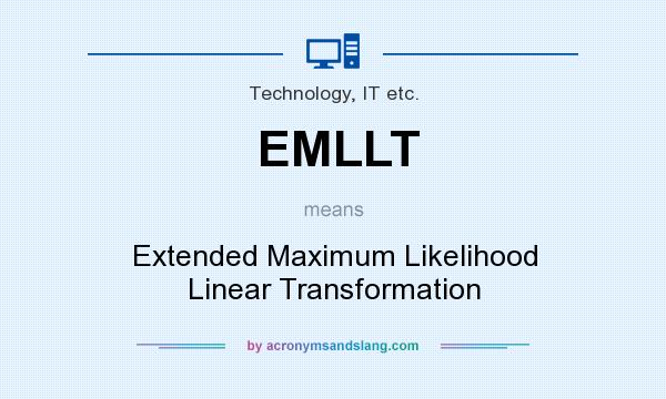 What does EMLLT mean? It stands for Extended Maximum Likelihood Linear Transformation