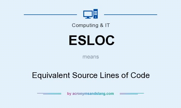 What does ESLOC mean? It stands for Equivalent Source Lines of Code