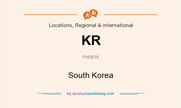 What does KR mean? It stands for South Korea