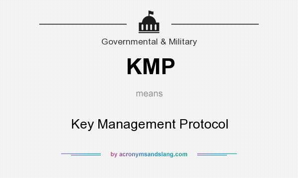 What does KMP mean? It stands for Key Management Protocol