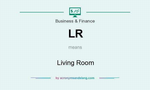 What does LR mean? It stands for Living Room