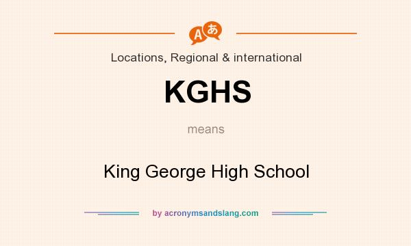 What does KGHS mean? It stands for King George High School