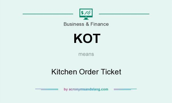 Kot Kitchen Order Ticket In Business Finance By Acronymsandslangcom
