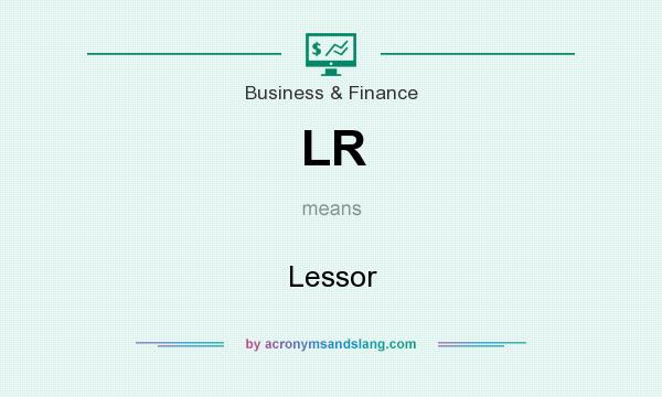 What does LR mean? It stands for Lessor