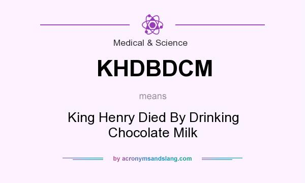 khdbdcm king henry died by drinking chocolate milk in medical science by. Black Bedroom Furniture Sets. Home Design Ideas