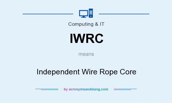 IWRC - Independent Wire Rope Core in Computing & IT by ...