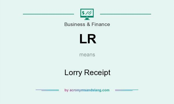 lr lorry receipt in business finance by acronymsandslangcom