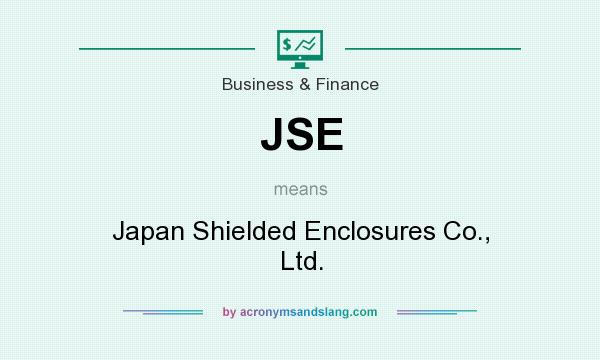 What does JSE mean? It stands for Japan Shielded Enclosures Co., Ltd.