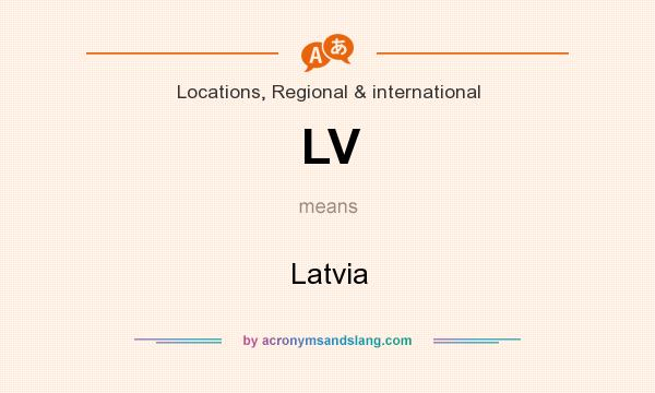 What does LV mean? It stands for Latvia