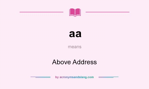 What does aa mean? It stands for Above Address