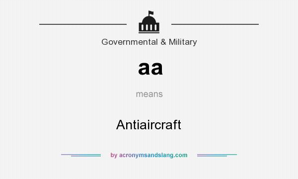 What does aa mean? It stands for Antiaircraft