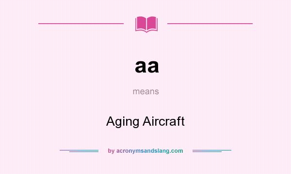 What does aa mean? It stands for Aging Aircraft