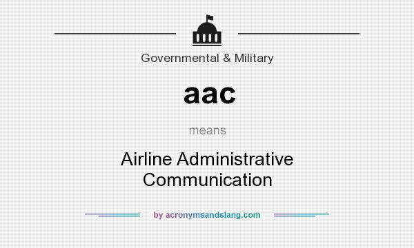 What does aac mean? It stands for Airline Administrative Communication