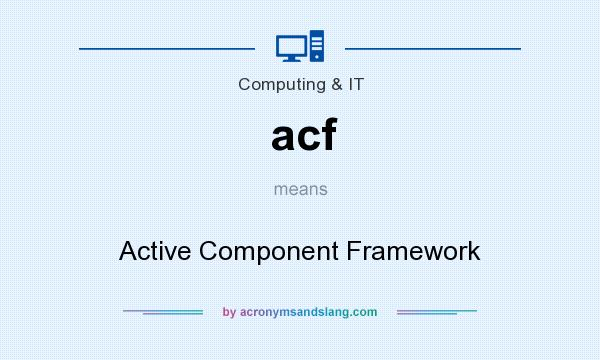 What does acf mean? It stands for Active Component Framework