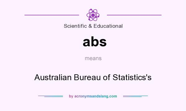 What does abs mean? It stands for Australian Bureau of Statistics`s