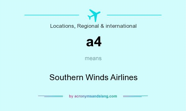 What does a4 mean? It stands for Southern Winds Airlines