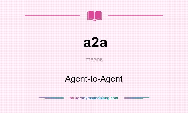 What does a2a mean? It stands for Agent-to-Agent