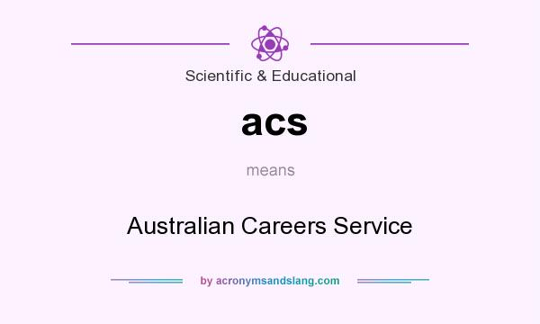 What does acs mean? It stands for Australian Careers Service