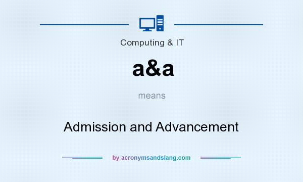 What does a&a mean? It stands for Admission and Advancement