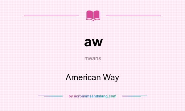 What does aw mean? It stands for American Way