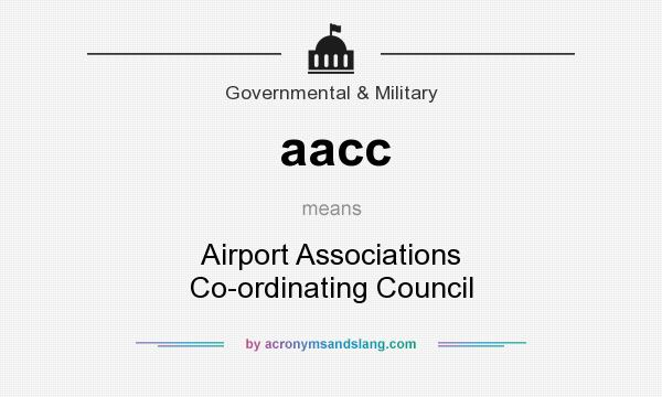 What does aacc mean? It stands for Airport Associations Co-ordinating Council