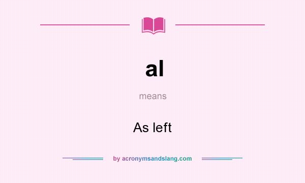 What does al mean? It stands for As left