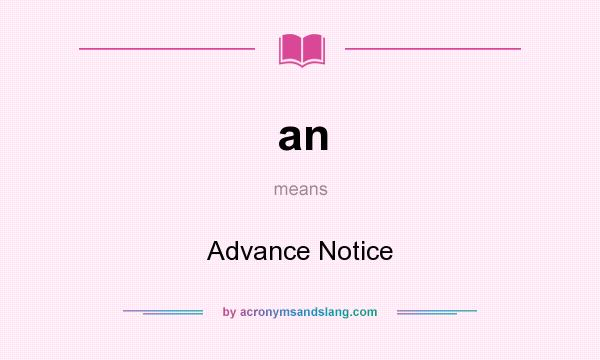 What does an mean? It stands for Advance Notice