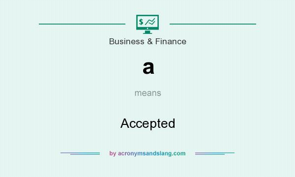What does a mean? It stands for Accepted