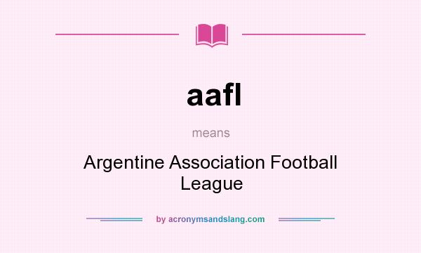 What does aafl mean? It stands for Argentine Association Football League