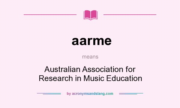 What does aarme mean? It stands for Australian Association for Research in Music Education