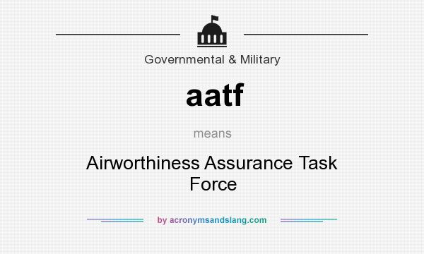 What does aatf mean? It stands for Airworthiness Assurance Task Force