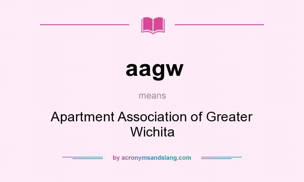 What does aagw mean? It stands for Apartment Association of Greater Wichita
