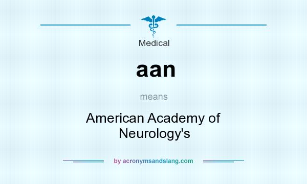 What does aan mean? It stands for American Academy of Neurology`s