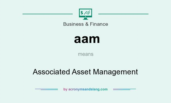 What does aam mean? It stands for Associated Asset Management