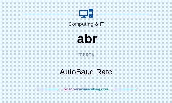 What does abr mean? It stands for AutoBaud Rate
