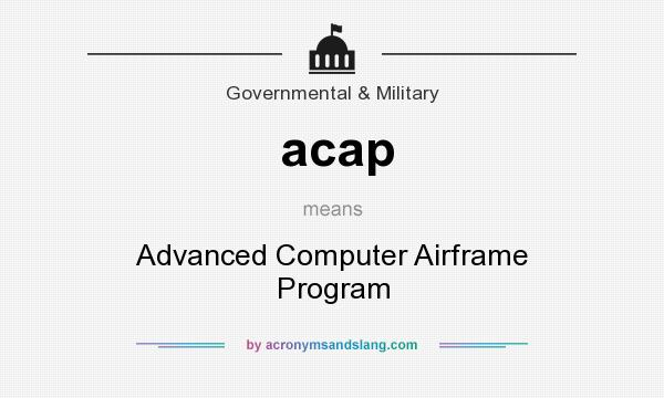What does acap mean? It stands for Advanced Computer Airframe Program