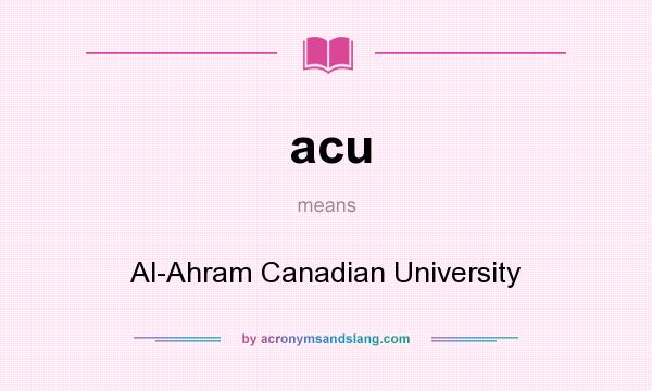 What does acu mean? It stands for Al-Ahram Canadian University