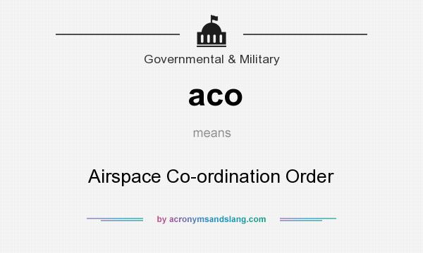 What does aco mean? It stands for Airspace Co-ordination Order