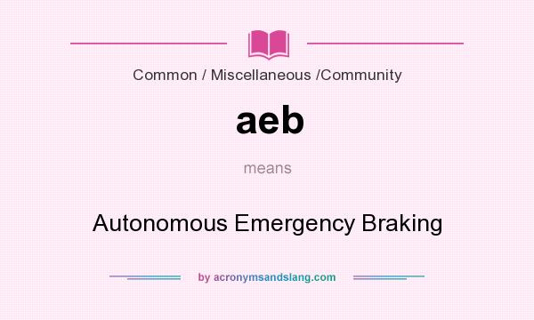What does aeb mean? It stands for Autonomous Emergency Braking