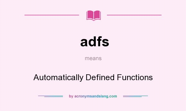 What does adfs mean? It stands for Automatically Defined Functions