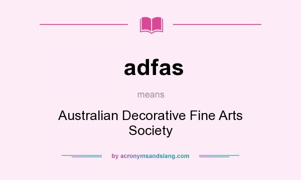 What does adfas mean? It stands for Australian Decorative Fine Arts Society