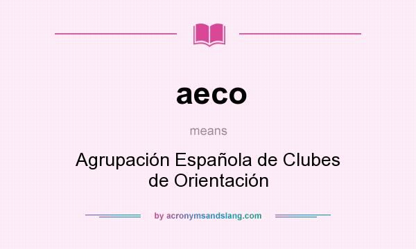 What does aeco mean? It stands for Agrupación Española de Clubes de Orientación