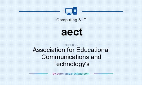 What does aect mean? It stands for Association for Educational Communications and Technology`s