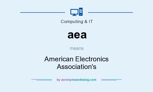 What does aea mean? It stands for American Electronics Association`s