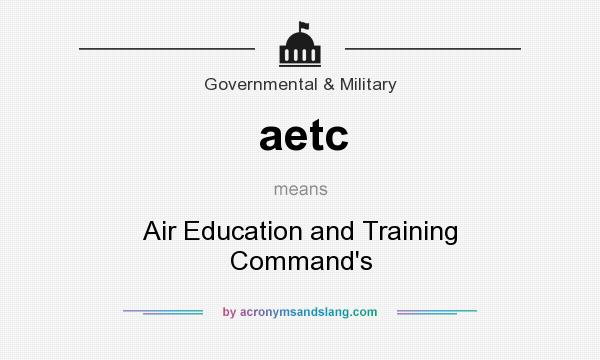 What does aetc mean? It stands for Air Education and Training Command`s