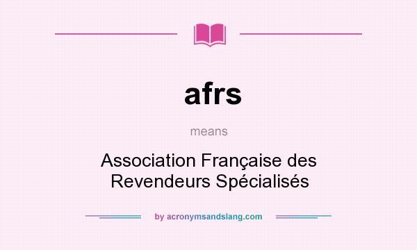 What does afrs mean? It stands for Association Française des Revendeurs Spécialisés