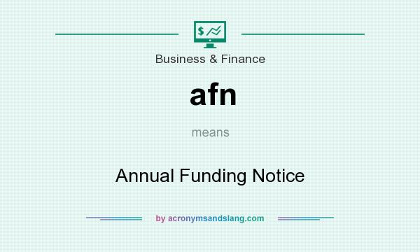 What does afn mean? It stands for Annual Funding Notice