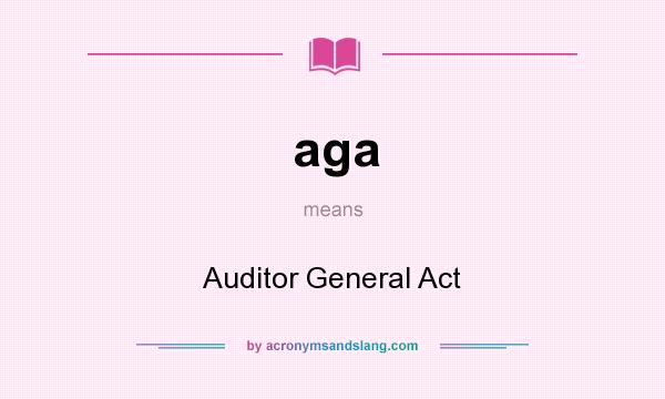 What does aga mean? It stands for Auditor General Act