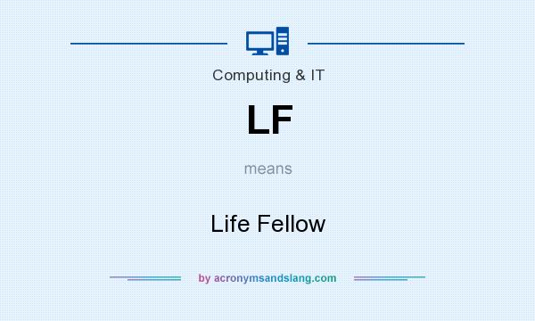 What does LF mean? It stands for Life Fellow